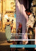 Mapping South Asian Masculinities (Routledge South Asian History and Culture Series)