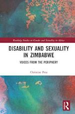 Disability and Sexuality in Zimbabwe (Routledge Studies on Gender and Sexuality in Africa)