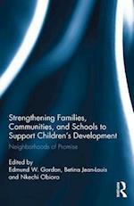 Strengthening Families, Communities, and Schools to Support Children's Development