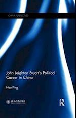 John Leighton Stuart's Political Career in China (China Perspectives)