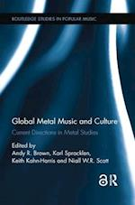 Global Metal Music and Culture (Routledge Studies in Popular Music)