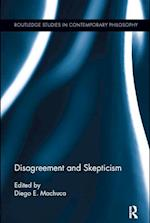 Disagreement and Skepticism (Routledge Studies in Contemporary Philosophy)