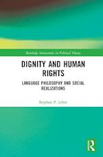 Dignity and Human Rights (Routledge Innovations in Political Theory)