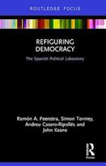 Refiguring Democracy (Routledge Studies in Anti Politics and Democratic Crisis)