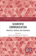 Scientific Communication (Routledge Studies in Technical Communication Rhetoric and Culture)