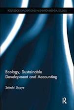 Ecology, Sustainable Development and Accounting (Routledge Explorations in Environmental Studies)