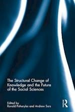 The Structural Change of Knowledge and the Future of the Social Sciences