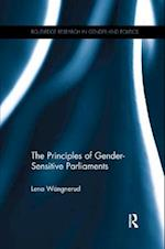 The Principles of Gender-Sensitive Parliaments (Routledge Research in Gender and Politics)