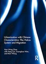 Urbanization with Chinese Characteristics: The Hukou System and Migration