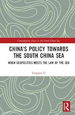 China's Policy towards the South China Sea (Contemporary Issues in the South China Sea)
