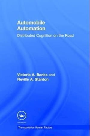 Bog, hardback Automobile Automation af Professor Neville A. Stanton