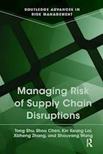 Managing Risk of Supply Chain Disruptions (Routledge Advances in Risk Management)