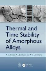 Thermal and Time Stability of Amorphous Alloys