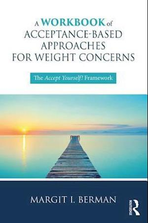 A Workbook of Acceptance-Based Approaches for Weight Concerns