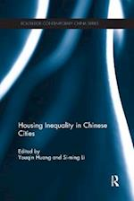 Housing Inequality in Chinese Cities (Routledge Contemporary China Series)