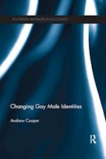 Changing Gay Male Identities (Routledge Advances in Sociology)