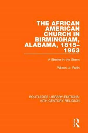 The African American Church in Birmingham, Alabama, 1815-1963