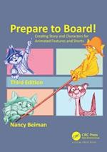 Prepare to Board! Creating Story and Characters for Animated Features and Shorts, Third Edition af Nancy Beiman