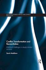 Conflict Transformation and Reconciliation (Routledge Studies in Peace and Conflict Resolution)