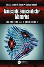 Nanoscale Semiconductor Memories (Devices, Circuits, and Systems)
