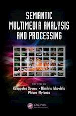 Semantic Multimedia Analysis and Processing (Digital Imaging and Computer Vision)