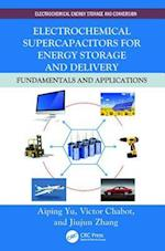 Electrochemical Supercapacitors for Energy Storage and Delivery (Electrochemical Energy Storage and Conversion)