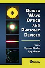 Guided Wave Optics and Photonic Devices (Optics And Photonics)