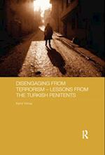 Disengaging from Terrorism - Lessons from the Turkish Penitents (Routledge Transnational Crime and Corruption)