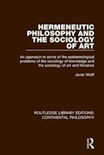 Hermeneutic Philosophy and the Sociology of Art (Routledge Library Editions Continental Philosophy, nr. 4)