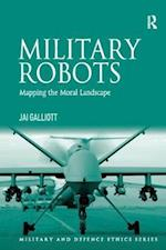 Military Robots (Military and Defence Ethics)