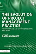 The Evolution of Project Management Practice (Advances in Project Management)