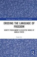 Eroding the Language of Freedom (Routledge Advances in Theatre and Performance Studies)
