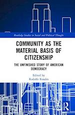 Community as the Material Basis of Citizenship (Routledge Studies in Social And Political Thought)