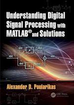 Understanding Digital Signal Processing with MATLAB (R) and Solutions