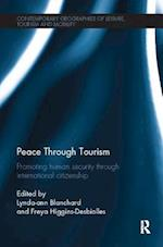 Peace Through Tourism (Contemporary Geographies of Leisure, Tourism and Mobility)