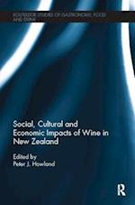 Social, Cultural and Economic Impacts of Wine in New Zealand (Routledge Studies of Gastronomy, Food and Drink)
