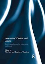 'Alternative' Cultures and Leisure