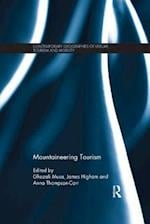 Mountaineering Tourism (Contemporary Geographies of Leisure, Tourism and Mobility)