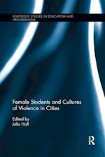 Female Students and Cultures of Violence in Cities (Routledge Studies in Education Neoliberalism and Marxism)