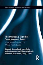 The Interactive World of Severe Mental Illness (Explorations in Mental Health)