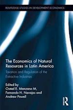 The Economics of Natural Resources in Latin America (Routledge Studies in Development Economics)