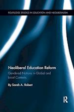 Neoliberal Education Reform (Routledge Studies in Education Neoliberalism and Marxism)