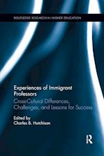 Experiences of Immigrant Professors (Routledge Research in Higher Education)