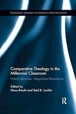 Comparative Theology in the Millennial Classroom (Routledge Research in Religion and Education)