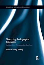 Theorizing Pedagogical Interaction (Routledge Research in Education)