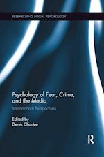 Psychology of Fear, Crime and the Media (Researching Social Psychology)