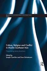 Culture, Religion and Conflict in Muslim Southeast Asia (Routledge Contemporary Southeast Asia Series)