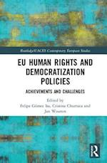 EU Human Rights and Democratization Policies (Routledge/Uaces Contemporary European Studies)