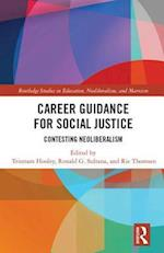 Career Guidance for Social Justice (Routledge Studies in Education Neoliberalism and Marxism, nr. 16)