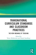 Transnational Curriculum Standards and Classroom Practices (Routledge Research in International and Comparative Education)